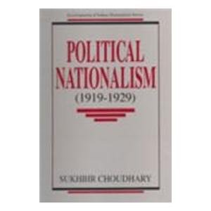 Political Nationalism (1919-1929): S. Choudhary