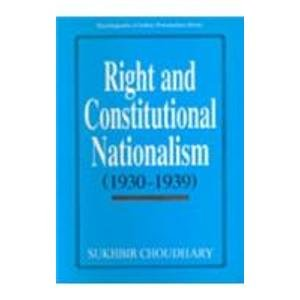Right and Constitutionalism Nationalism (1930-1939): S. Choudhary