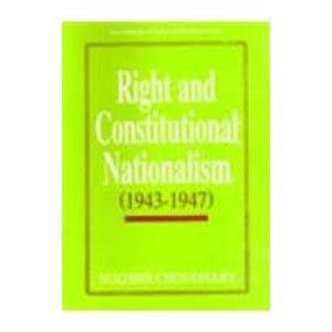 Right and Constitutional Nationalism (1943-1947): S. Choudhary