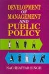 Development of Management and Public Policy: N. Singh