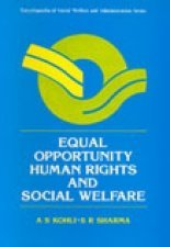 Equal Opportunity Human Rights and Social Welfare: A.S. Kohli,S.R. Sharma