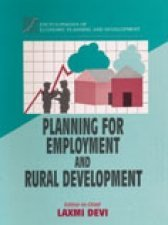 Planning for Employment and Rural Development: Laxmi Devi (ed.)