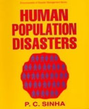 Human Population Disasters: P.C. Sinha
