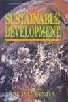 Sustainable Development: P.C. Sinha (ed.)