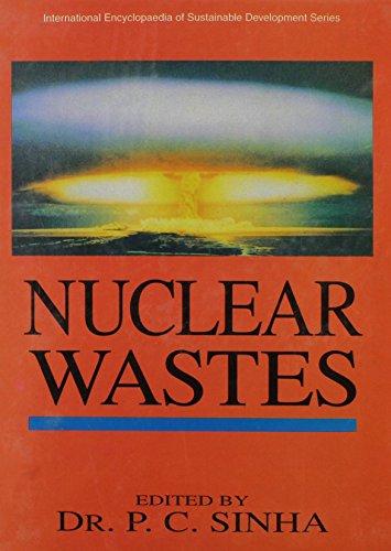 Nuclear Wastes: P.C. Sinha (ed.)