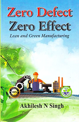 Zero Defect Zero Effect: Lean and Green: Akhilesh N. Singh