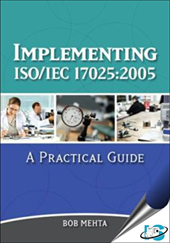 Implementing ISO/IEC 17025:2005: A Practical Guide: Bob Mehta
