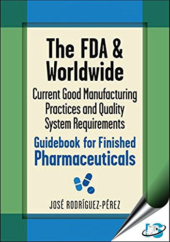9788174890429: The FDA & Worldwide Current Good Manufacturing Practices and Quality System Requirements Guidebook for Finished Pharmaceuticals(With CD-ROM)