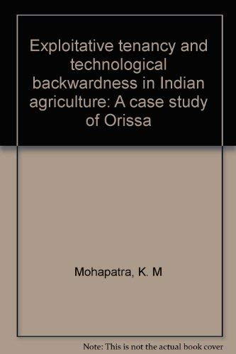 Exploitative tenancy and technological backwardness in Indian: K. M Mohapatra