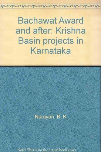Bachawat Award and After : Krishna Basin: B.K. Narayan