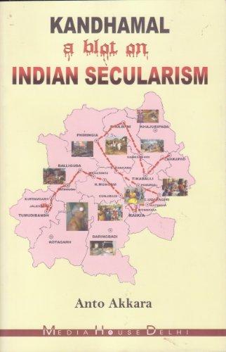 Kandhamal (A blot on Indian Secularism): Anto Akkara