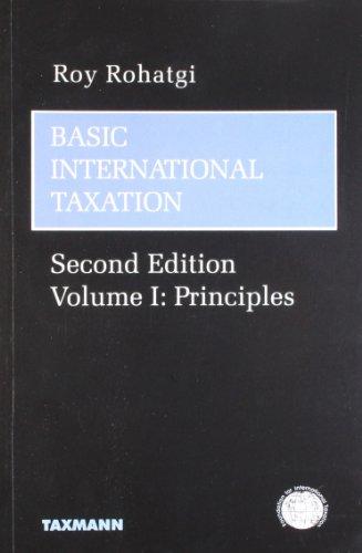 Basic International Taxation (Volume I - Principles): Roy Rohatgi