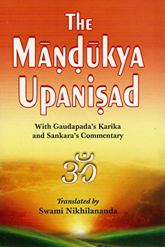 The Mandukya Upanisad: With Gaudapada's Karika and Sankara's Commentary