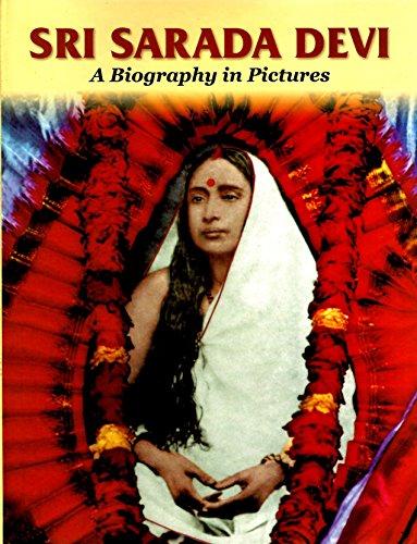 Sri Sarada Devi: A Biography in Pictures: Advaita Ashrama
