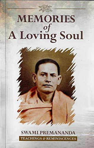 9788175050945: Memories of a Loving Soul: Reminiscences & Teachings of Swami Premananda