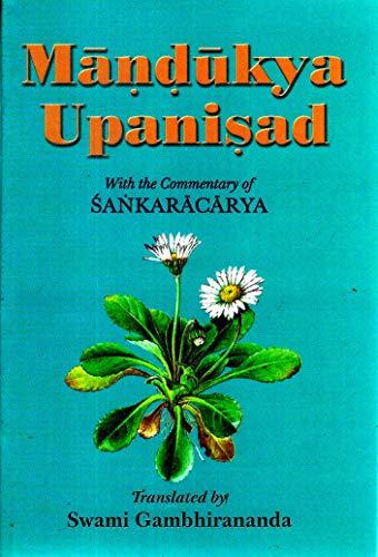 Mandukya Upanisad: With the Karika of Gaudapada: Swami Gambhirananda (Trans.)