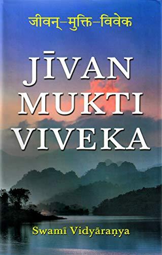 Jivan-mukti-viveka of Swami Vidyaranya: Swami Vidyaranya &