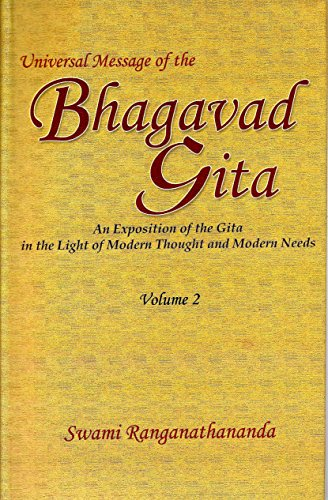 9788175052147: Universal Message of the Bhagavad Gita: An Exposition of the Gita in the Light of Modern Thought and Modern Needs, Volume 2