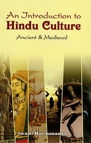 An Introduction of Hindu Culture: Ancient &: Swami Harshananda