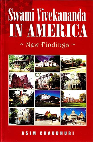 Swami Vivekananda in America : New Findings: Asim Chaudhuri