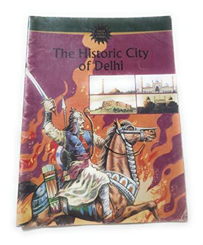 Historic City of Delhi (Amar Chitra Katha): Pai, Anant