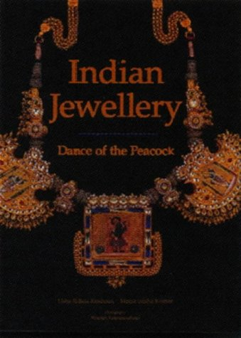 Indian Jewellery - Dance of the Peacock: Jewellery Traditions of India: Usha R. Krishnan