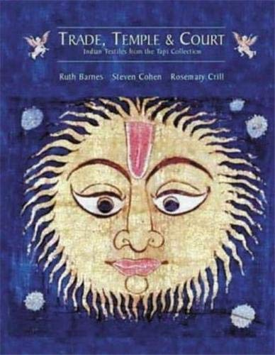 Trade, Temple and Court: Indian Textiles from the Tapi Collection