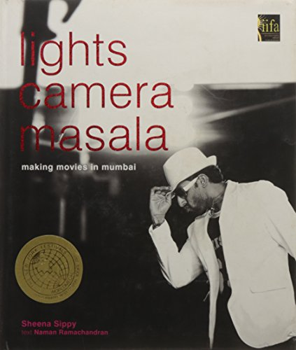 Lights Camera Masala - Making Movies in Mumbai: Sippy, Sheena; Ramachandran, Naman