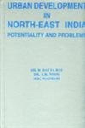 Urban Development in North-East India: Mazhari H.K. Neog