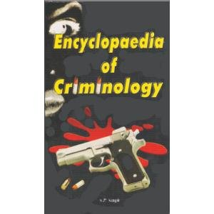 Encyclopaedia of Criminology: Edited by Surendra