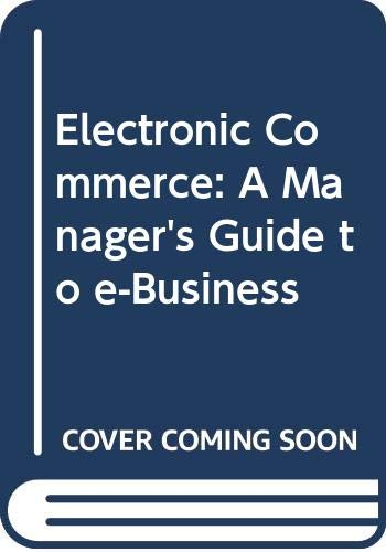 9788175140448: Electronic Commerce: A Manager's Guide to e-Business