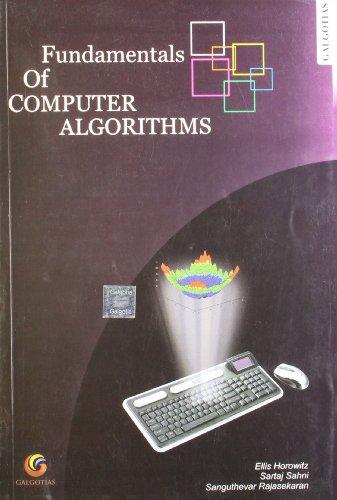 Fundamentals of Computer Algorithms: Ellis Horowitz,Sanguthevar Rajasekaran,Sartaj Sahni