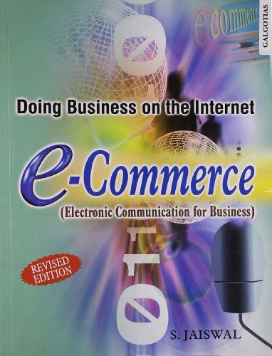 Doing Business on the Internet E-Commerce: Electronic Communication for Business, Revised Edition: ...