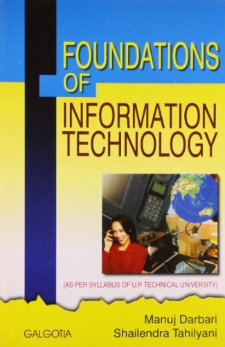 Foundations of Information Technology (As Per Syllabus of U.P. Technical University): Manuj Darbari...