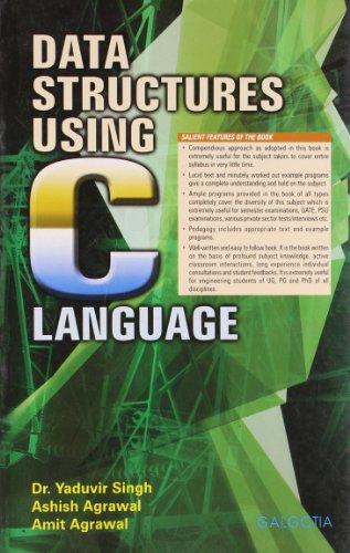 Data Structures Using C Language: Amit Agrawal,Ashish Aggarwal,Dr Yaduvir Singh