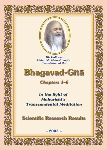 9788175230187: His Holiness Maharishi Mahesh Yogi's Translation of the Bhagavad-Gita, Chapters 1-6, in the light of Maharishi's Transcendental Meditation: Scientific Research Results