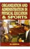 9788175242876: Organization and Administration in Physical Education and Sports