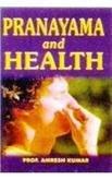 Pranayama and Health: Amresh Kumar
