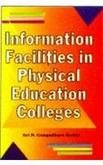 Information Facilities in Physical Education Colleges: N Gangadhara Reddy