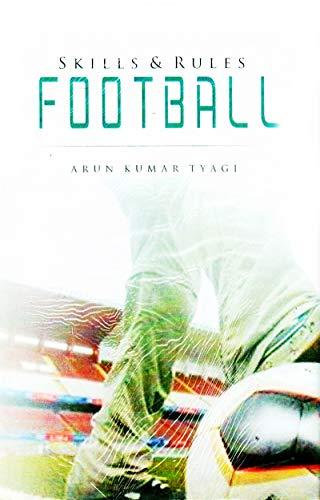 9788175245723: Football Skills and Rules