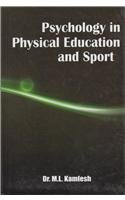Psychology in Physical Education and Sport: Dr M.L. Kamlesh