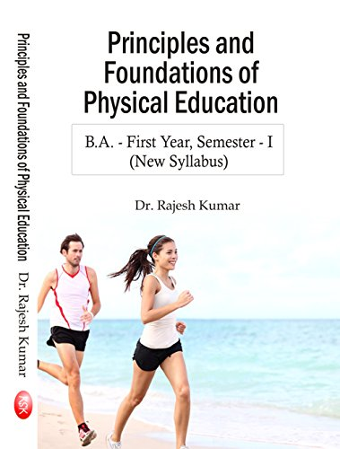 Principles and Foundations of Physical Education (New: Dr. Rajesh Kumar