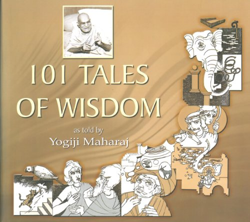 101 Tales of Wisdom as told by Yogiji Maharaj: Yogiji Maharaj, Sadhu Brahmaviharidas (Translator)