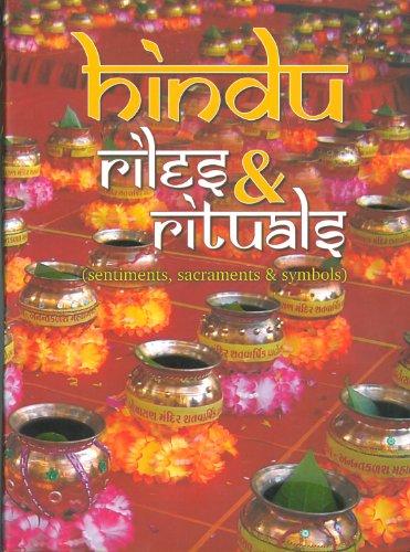 Hindu Rites and Rituals: Sentiments, Sacraments and Symbols: Sadhu Mukundcharandas