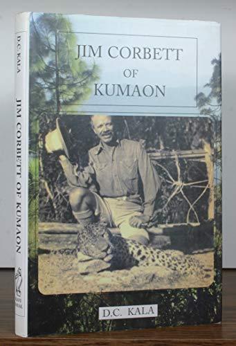 Jim Corbett of Kumaon: D.C. Kala
