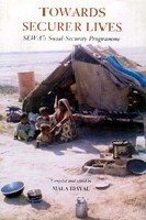 9788175300422: Towards Securer Lives: SEWA's Social-Security Programme