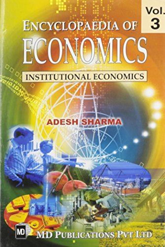 Encyclopedia of Economics: Institutional Economics: Adesh Sharma