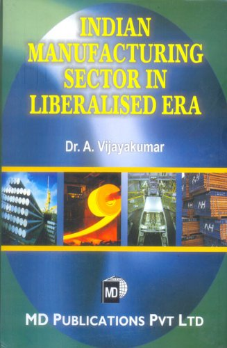 9788175331471: Indian Manufacturing Sector In Liberalised Era