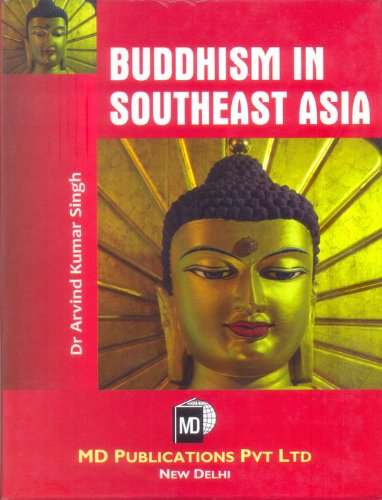 Buddhism in Southeast Asia: Arvind Kumar Singh