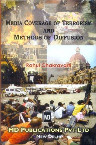 Media Coverage of Terrorism and Methods of: Rahul Chakravarti